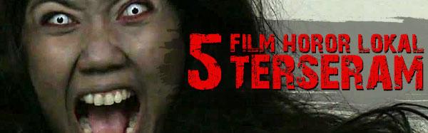 5 Film Horor Lokal Terseram